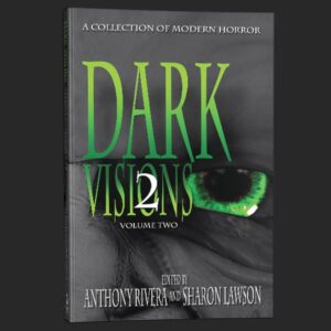 dark visions two anthony rivera grey matter press