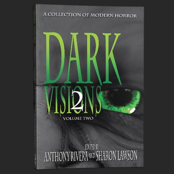 dark visions two anthony rivera grey matter press
