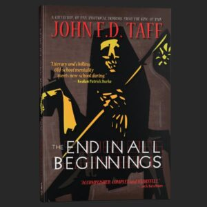 the end in all beginnings first edition john fd taff grey matter press