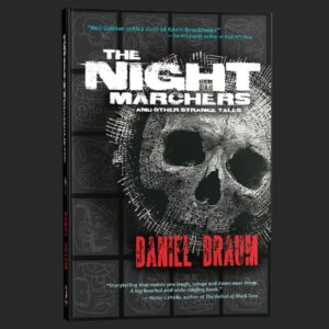the night marchers daniel braum grey matter press