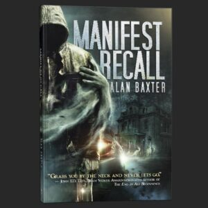 manifest recall alan baxter grey matter press