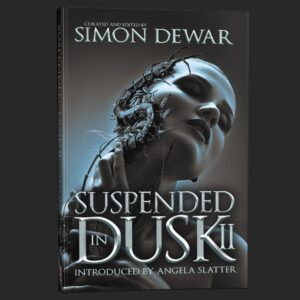 suspended in dusk volume 2 simon dewar grey matter press