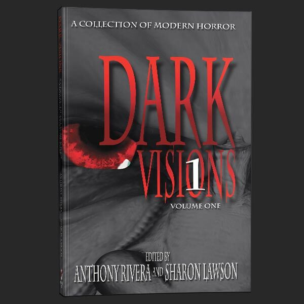 dark visions one anthony rivera grey matter press