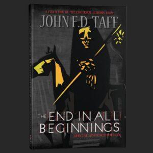 the end in all beginnings advance edition john fd taff grey matter press